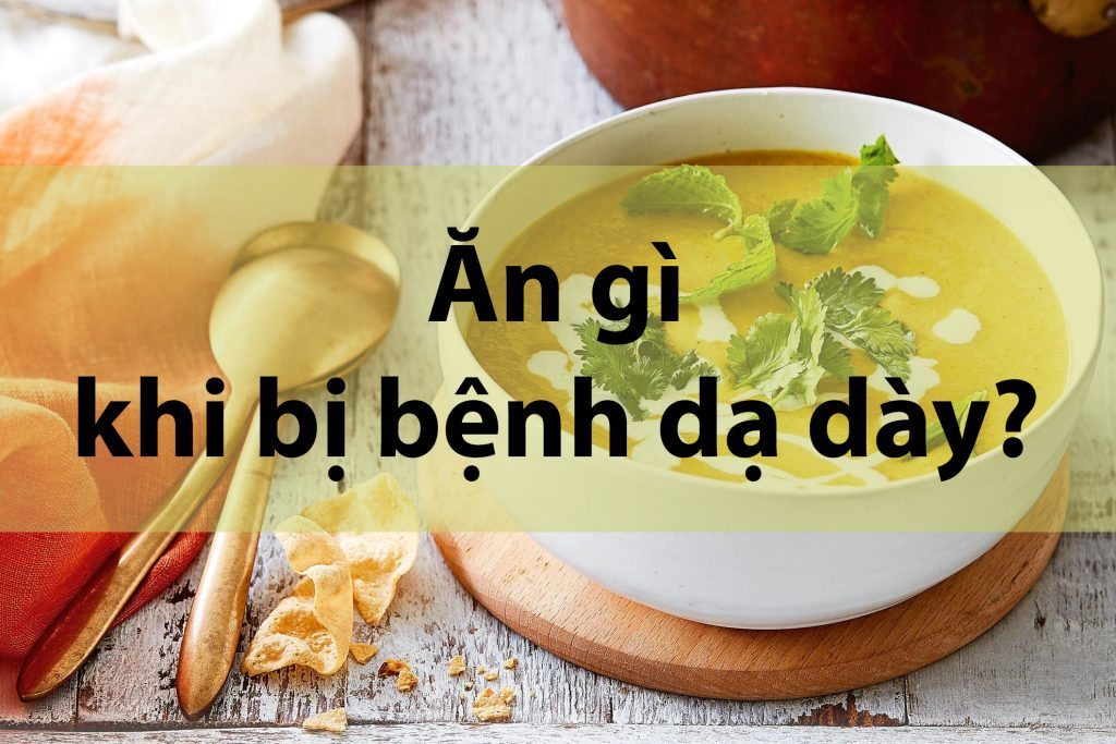 Nên ăn gì khi bị đau dạ dày?
